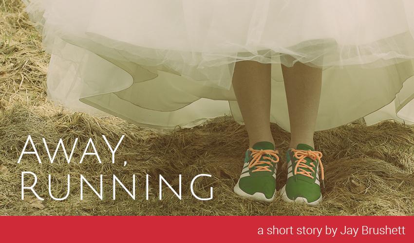 Away, Running