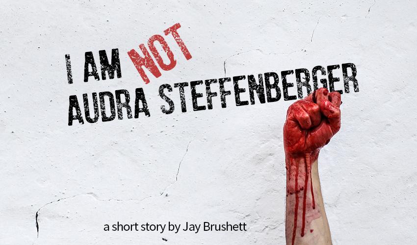 I Am Not Audra Steffenberger