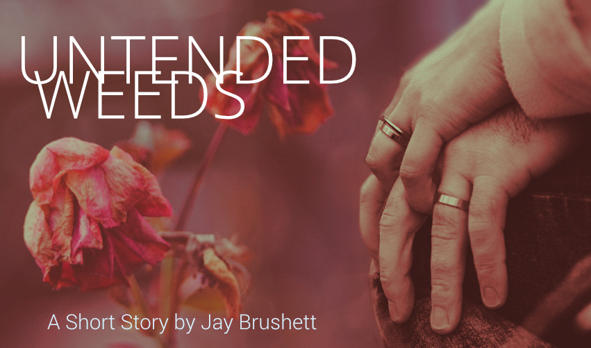 Untended Weeds